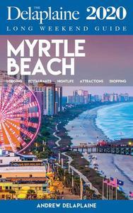 Myrtle Beach - The Delaplaine 2020 Long Weekend Guide