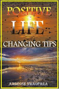 Positive Life Changing Tips