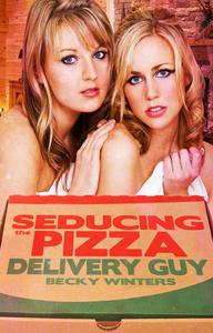 Seducing the Pizza Delivery Guy