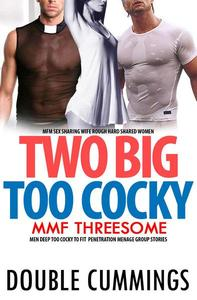 Erotica: MMF Threesome Two Big Men Deep, Too Cocky To Fit Penetration Menage Group Stories