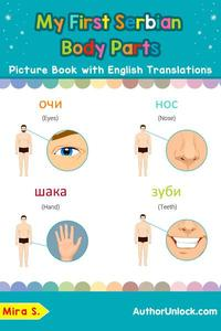 My First Serbian Body Parts Picture Book with English Translations