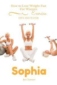 How to Lose Weight Fast For Women EXERCISE, DIET AND WATER