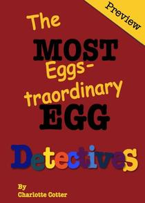 The Most Eggstraordinary Egg Detectives