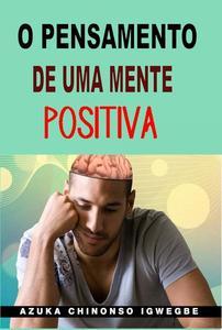O Pensamento de uma Mente Positiva