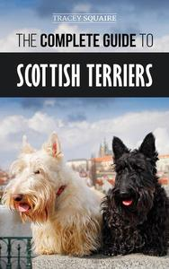 The Complete Guide to Scottish Terriers
