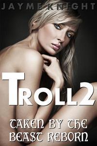 Troll 2: Taken by the Beast Reborn
