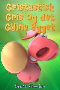 Gristastisk Gris og det Gylne Egget