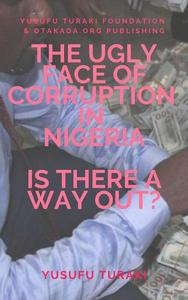 The Ugly Face of Corruption In Nigeria Is There a Way Out?