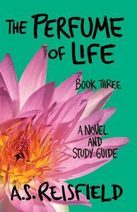The Perfume of Life: Book Three