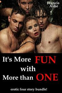 It's More Fun When There's More Than One (menage collection)