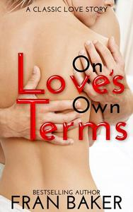 On Love's Own Terms