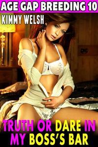Truth or Dare In My Boss's Bar : Age Gap Breeding 10 (Age Gap Erotica Older Younger Erotica Breeding Erotica)