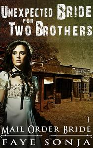 Mail Order Bride: CLEAN Western Historical Romance : Unexpected Bride for Two Brothers