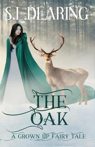 The Oak - A Grown Up Fairy Tale