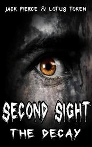 Second Sight: The Decay