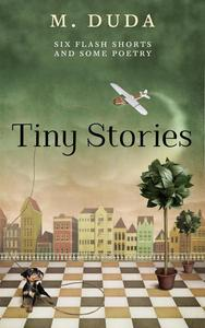 Tiny Stories, Flash Short Stories and Poetry