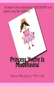 Princess Yvette is Misbehaving