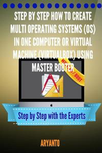Step by Step How to Create Multi OPERATING SYSTEMS (OS) in One Computer or virtual machine (virtualbox) Using MasterBooter
