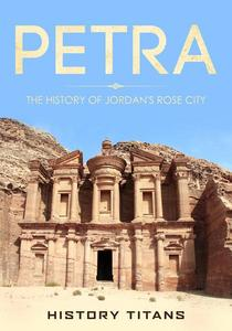Petra: The History of Jordan's Rose City
