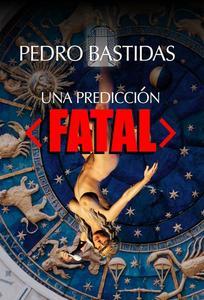 Una Predicción Fatal