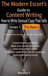 The Modern Escort's Guide to Content Writing - How to Write Sensual Copy That Sells