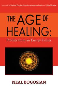 The Age of Healing: Profiles from an Energy Healer