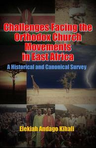 Challenges Facing the Orthodox Church Movements in East Africa