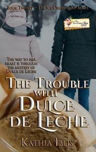The Trouble with Dulce de Leche