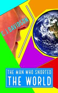 The Man Who Snorted The World