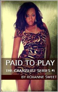 Paid To Play: The Craigslist Series #1 (Interracial, BBW, Black, Prostitution)