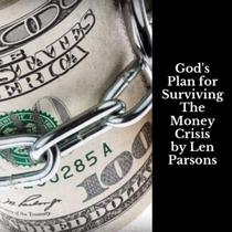God's Plan For SurvivingThe Money Crisis