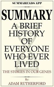 Summary: A Brief History of Everyone Who Ever Lived: The Stories in Our Genes By Adam Rutherford