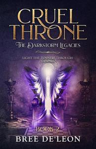Cruel Throne (The Dark Storm Legacies Book 2)