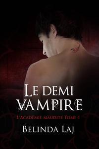 L'Académie maudite Tome 1 - Le demi-vampire