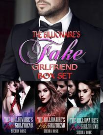 The Billionaire's Fake Girlfriend Box Set