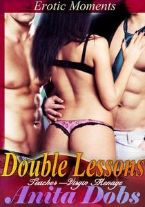 Double Lessons - Erotic Moments (Teacher - Virgin Student Menage)