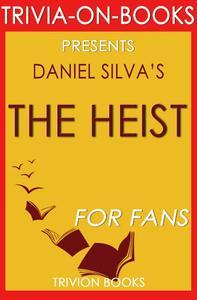 The Heist by Daniel Silva (Trivia-on-Book)