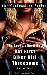 The Cuckolding Wife 2: Her First Biker Girl