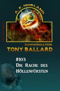 Tony Ballard #103 - Die Rache des Höllenfürsten