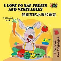 I Love to Eat Fruits and Vegetables (Mandarin Bilingual Book)