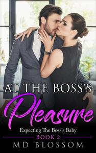 At The Boss's Pleasure - Expecting The Boss's Baby