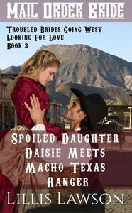 Spoiled Daughter Daisie Meets Macho Texas Ranger