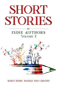 Short Stories by Indie Authors