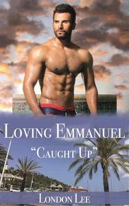 Loving Emmanuel: An Urban, Coming-of-Age, Bad-Boy Romance