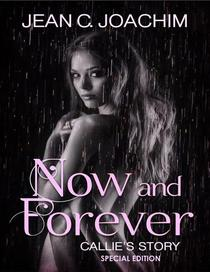 Now and Forever, Callie's Story -Special Edition