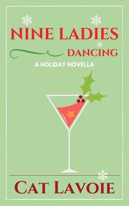 Nine Ladies Dancing: A Holiday Novella