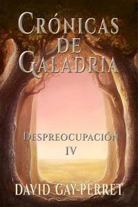 Crónicas de Galadria IV - Despreocupación