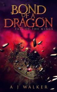 Bond of a Dragon: Fall of the Kings