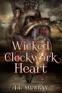Wicked, Clockwork Heart