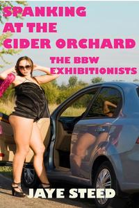 Spanking At The Cider Orchard - The BBW Exhibitionists